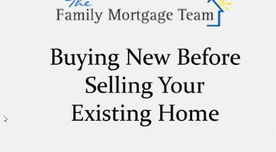 Buying a New Home Before Selling Your Existing