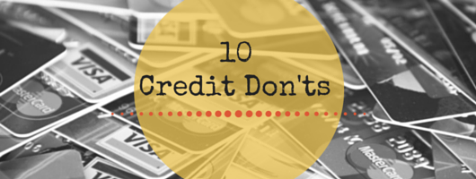 10 Credit Don'ts During the Loan Process
