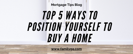Top 5 Ways to Position Yourself if You Want to Buy a Home